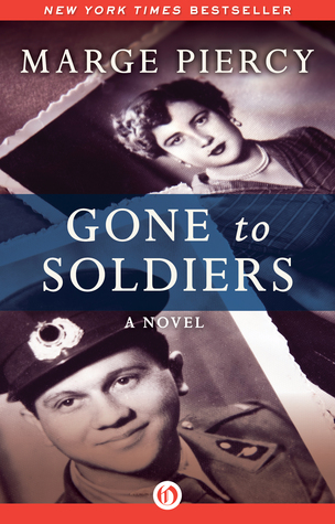 an analysis of gone to soldiers a novel by marge piercy Short synopsis epic in scope, marge piercy's sweeping novel gone to soldiers encompasses the wide range of people and places marked by the second world war each of her ten narrators has a.