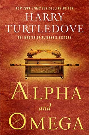 Alpha and Omega, by Harry Turtledove**** | Seattle Book Mama
